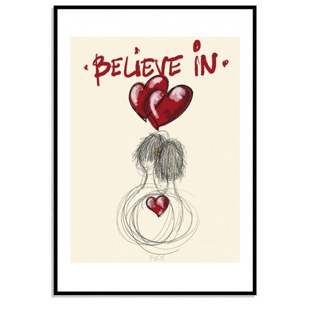Believe in love...