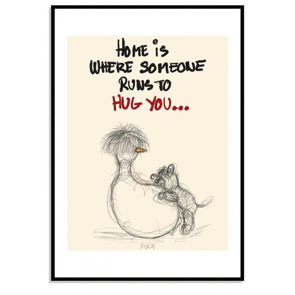 Home is where someone runs to hug you