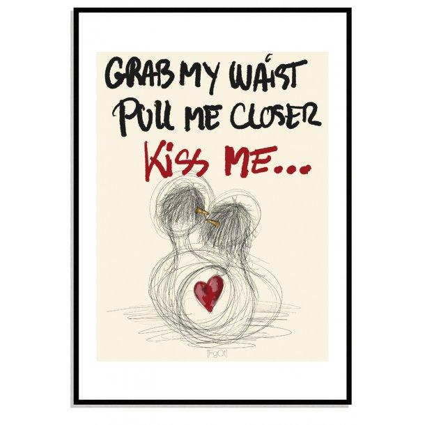 Kiss me...