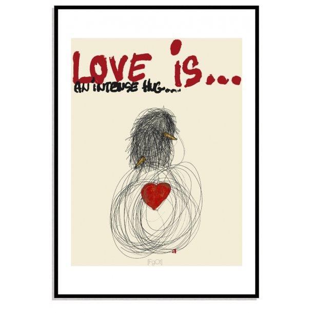 Love is an intense hug