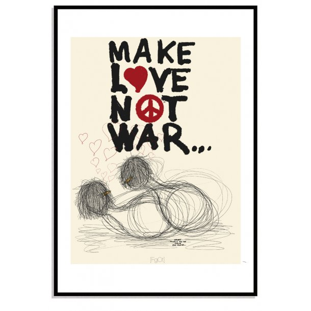 Make love Not war...