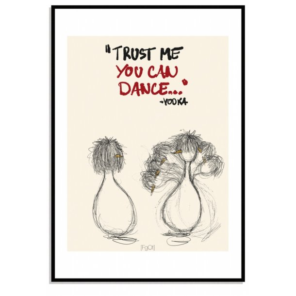 trust me you can dance...